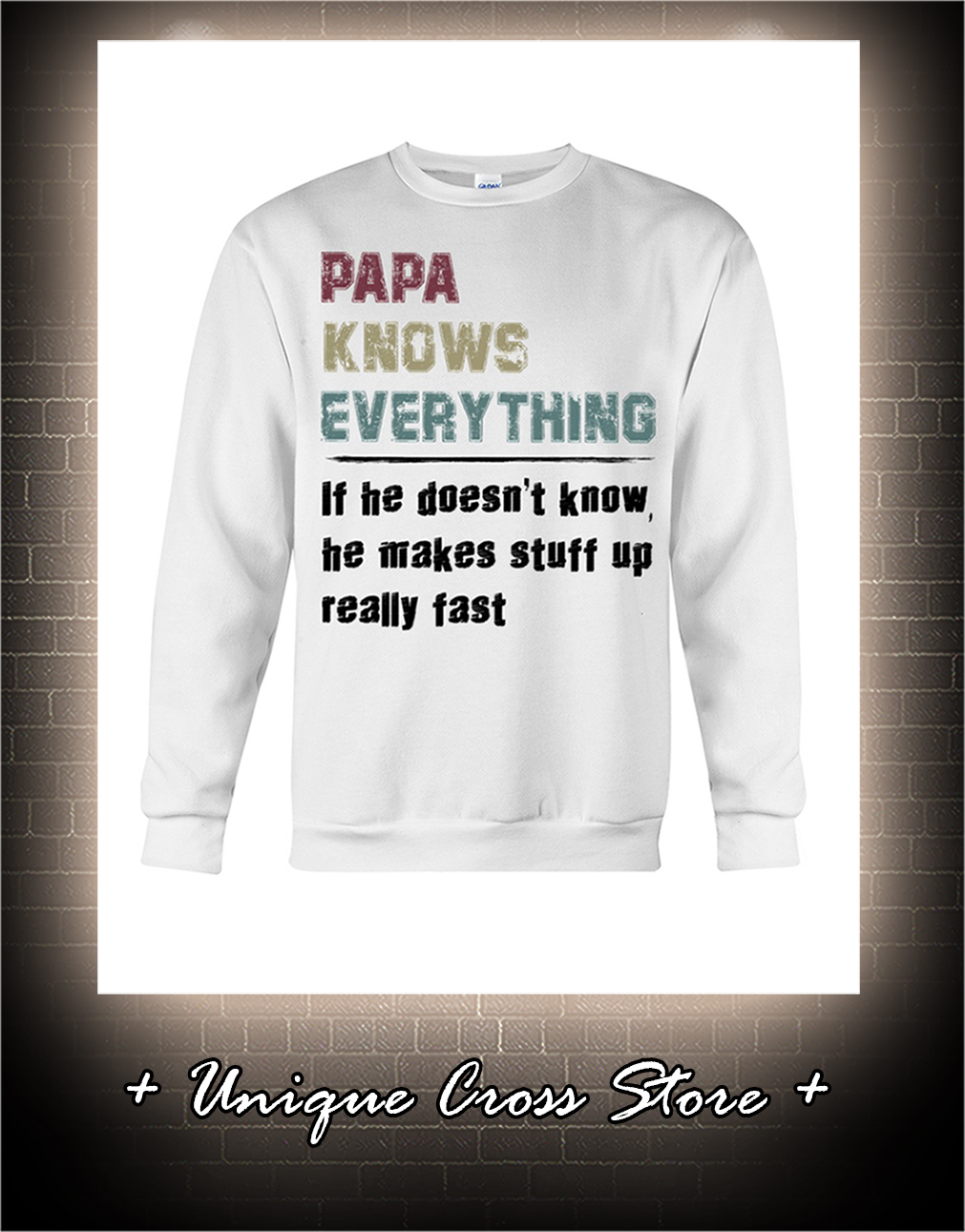 Vintage Papa Knows Everything If He Doesn't Know He Makes Stuff Up Really Fast sweater