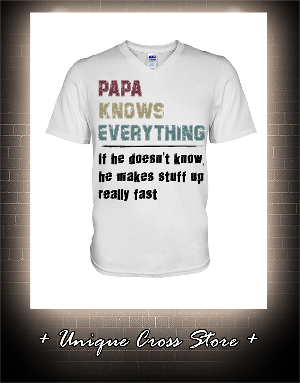Vintage Papa Knows Everything If He Doesn't Know He Makes Stuff Up Really Fast v-neck