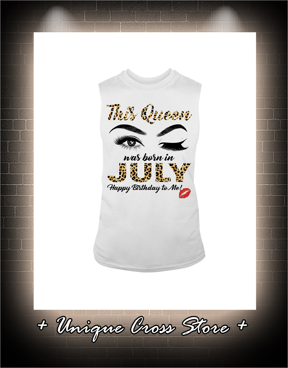 Wink Eye This Queen Was Born In July Happy Birthday To Me tank top