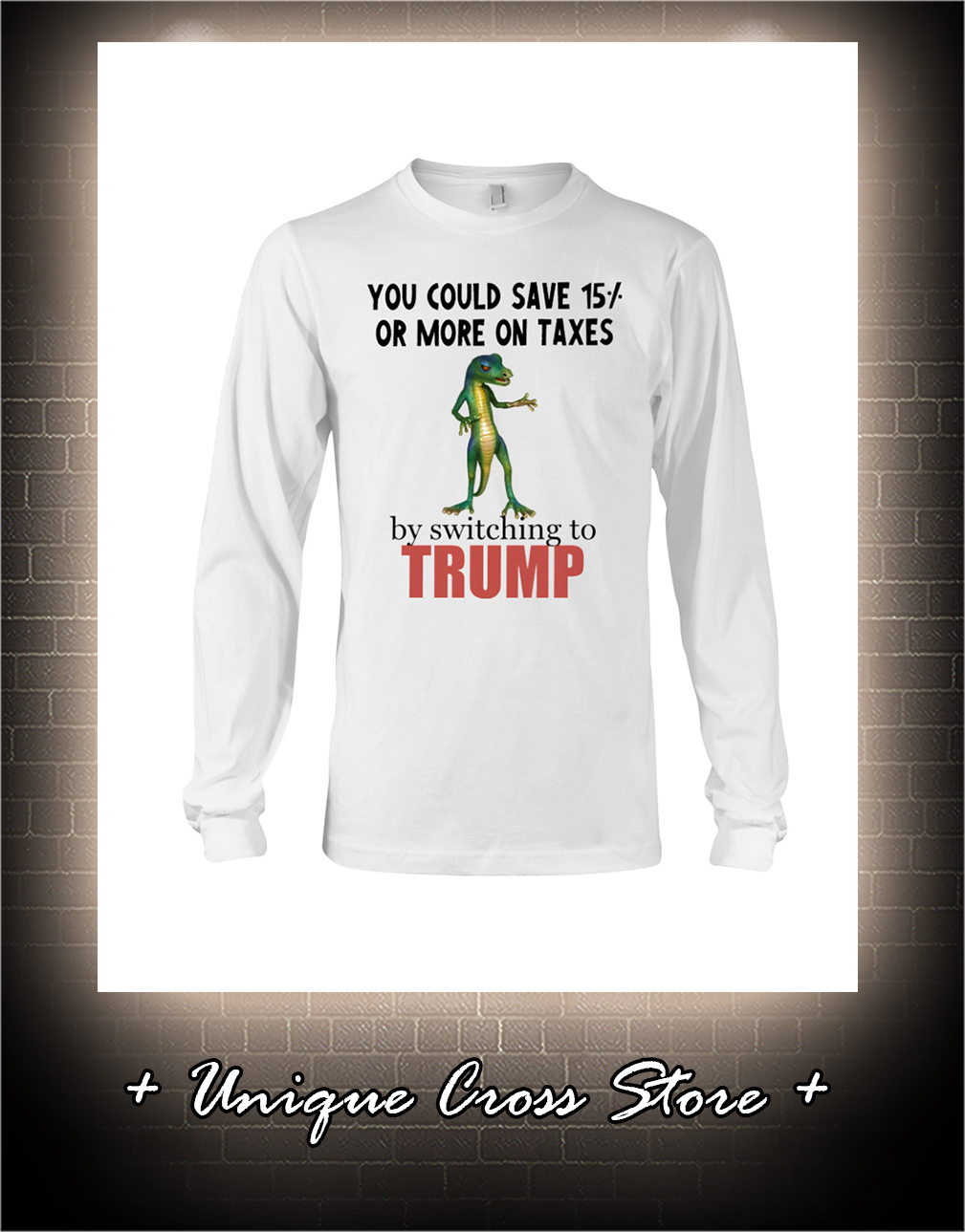 You Could Save 15 Or More On Taxes By Switching To Trump long sleeve