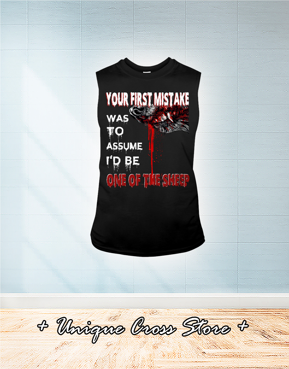 Your First Mistake Was To Assume I'd Be One The Sheep tank top