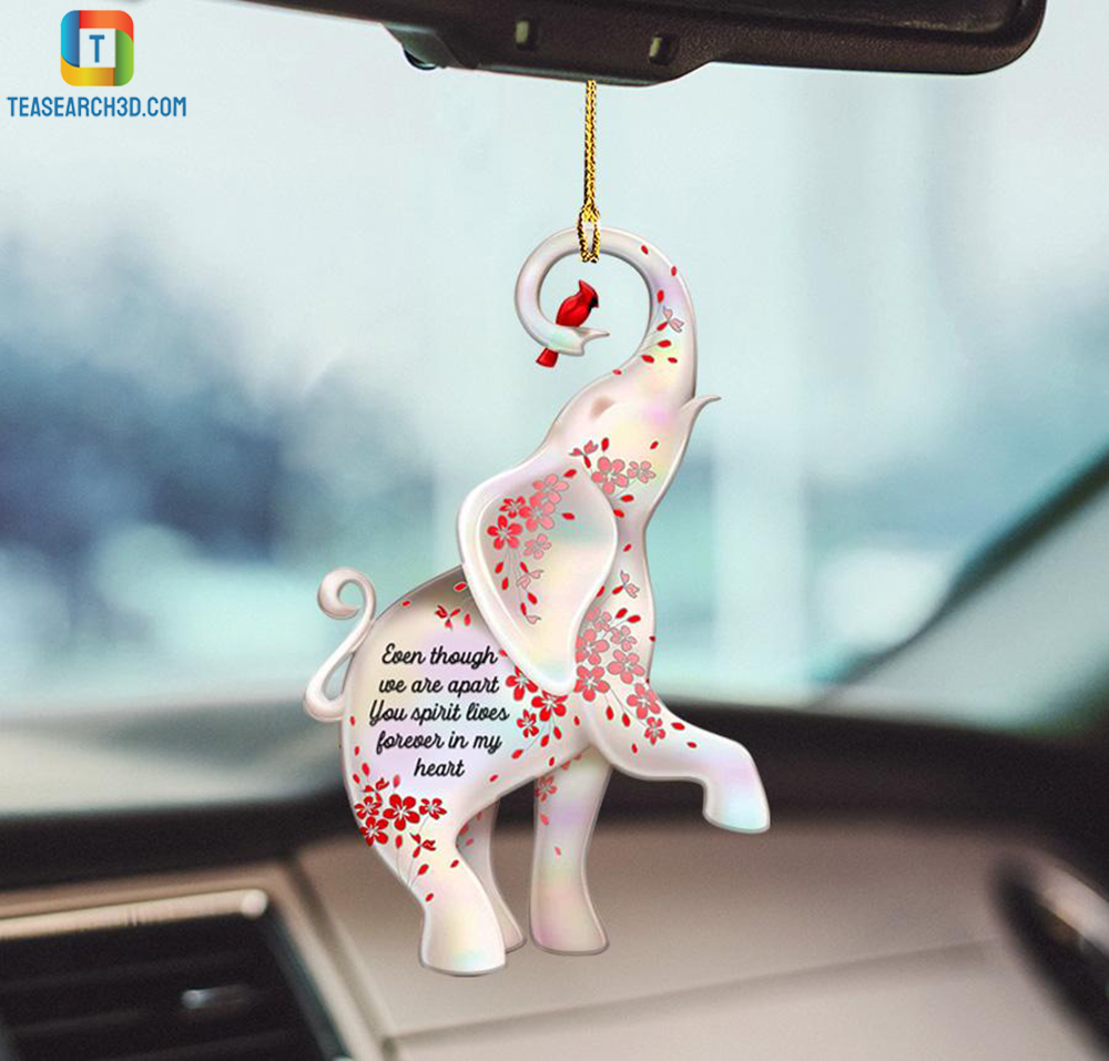 Elephant even though we are apart you spirit lives forever in my heart car hanging ornament