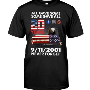 All gave some some gave all 20 years 9 11 2001 never forget shirt