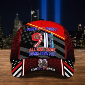 9-11 Memorial Never 9-11 Forget All Gave Some Some Gave All Cap