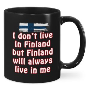 I don't live in Finland but Finland will always live in me mug 2I don't live in Finland but Finland will always live in me mug 2