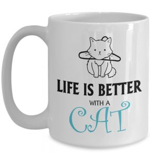 Life is better with a cat mug