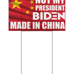 Not my president Biden made in china yard sign