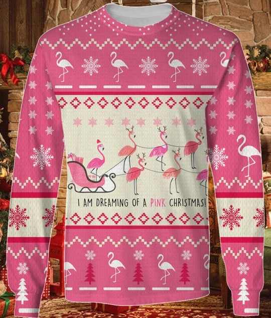 I'm Dreaming Of A Pink Christmas Flamingo Ugly Sweater